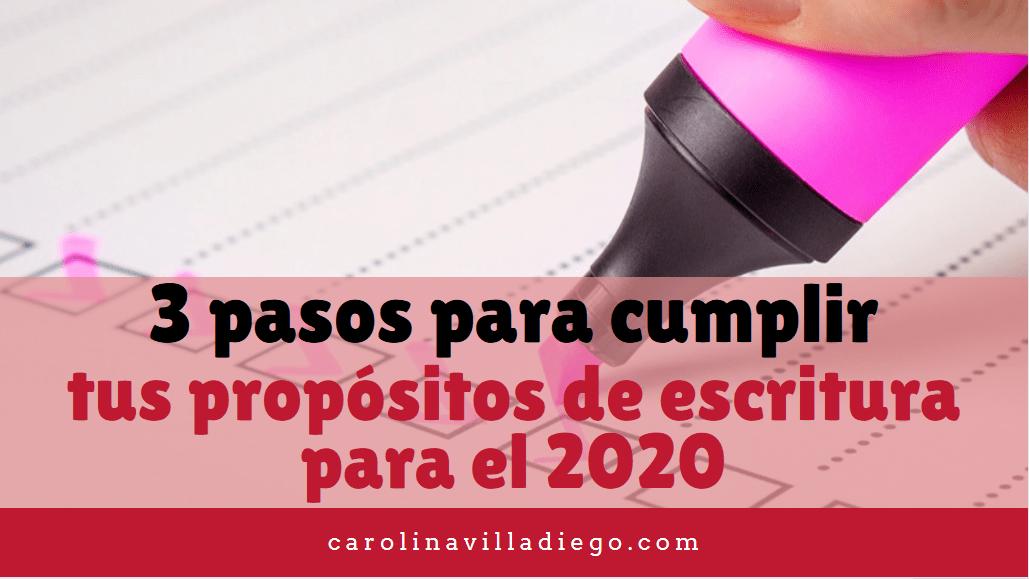 3 pasos para cumplir tus propósitos de escritura para el 2020