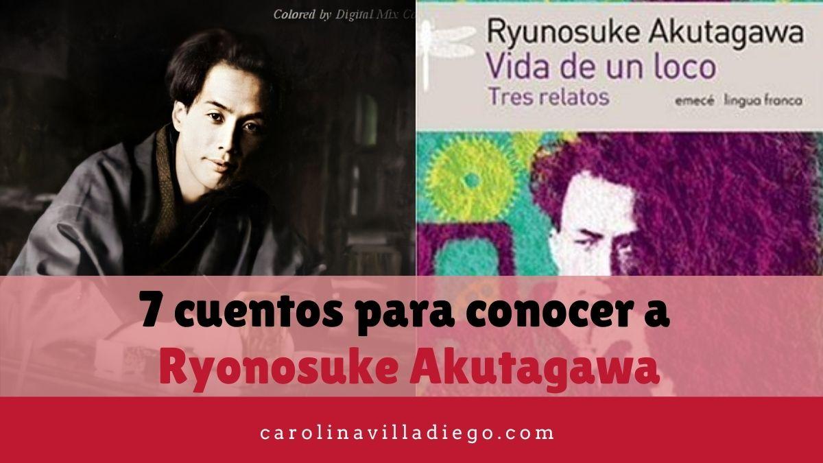 7 cuentos para conocer a Ryonosuke Akutagawa